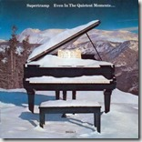 Supertramp, Even in the Quietest Moments